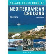 The Adlard Coles Book of Mediterranean Cruising by Heikell, Rod, 9781472951236