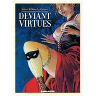 Deviant Virtues: Oversized Edition by Loisel; Le Guirec, Rose, 9781594651236