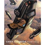 Chris Flodberg: Paintings by Steedman, Scott; Cocking, Peter; Westra, Monique; Flodberg, Chris, 9781771621236