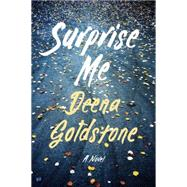 Surprise Me by Goldstone, Deena, 9780385541237