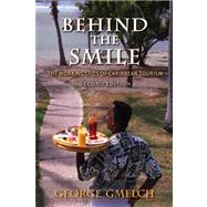 Behind the Smile, Second Edition : The Working Lives of Caribbean Tourism by Gmelch, George, 9780253001238