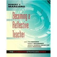 Becoming a Reflective Teacher by Marzano, Robert J.; Boogren, Tina (CON); Heflebower, Tammy (CON); Kanold-McIntyre, Jessica (CON); Pickering, Debra (CON), 9780983351238