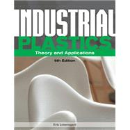 Industrial Plastics Theory and Applications by Lokensgard, Erik, 9781285061238