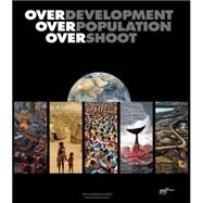 Overdevelopment, Overpopulation, Overshoot by Butler, Tom; Kanyoro, Musimbi; Ryerson, William N.; Crist, Eileen, 9781939621238
