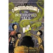 The Interrupted Tale by Wood, Maryrose; Wheeler, Eliza, 9780061791239