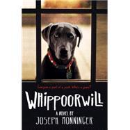 Whippoorwill by Monninger, Joseph, 9780544531239