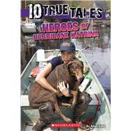 10 True Tales: Heroes of Hurricane Katrina (Ten True Tales) by Zullo, Allan, 9780545831239