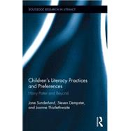 Children�s Literacy Practices and Preferences: Harry Potter and Beyond by Sunderland; Jane, 9781138841239