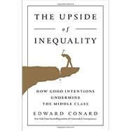 The Upside of Inequality by Conard, Edward, 9781595231239