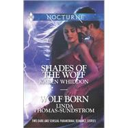 Shades of the Wolf and Wolf Born by Whiddon, Karen; Thomas-Sundstrom, Linda, 9780373601240