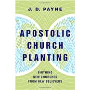 Apostolic Church Planting by Payne, J. D., 9780830841240