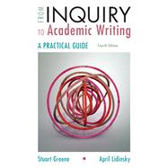 From Inquiry to Academic Writing: A Practical Guide by Greene, Stuart; Lidinsky, April, 9781319071240