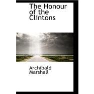 The Honour of the Clintons by Marshall, Archibald, 9780559291241