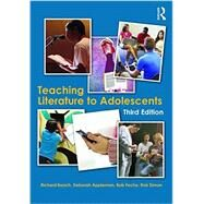 Teaching Literature to Adolescents by Beach, Richard; Appleman, Deborah; Fecho, Bob; Simon, Rob, 9781138891241
