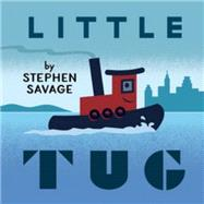 Little Tug by Savage, Stephen; Savage, Stephen, 9781626721241
