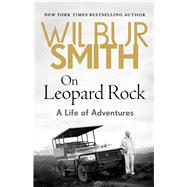 On Leopard Rock by Smith, Wilbur A., 9781499861242