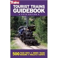 Tourist Trains Guidebook by Unknown, 9781627001243