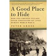 A Good Place to Hide by Grose, Peter, 9781681771243