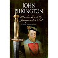 Marbeck and the Gunpowder Plot: A 17th Century Historical Mystery by Pilkington, John, 9780727871244