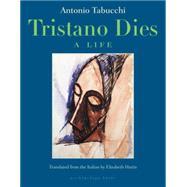 Tristano Dies by TABUCCHI, ANTONIOHARRIS, ELIZABETH, 9780914671244