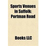 Sports Venues in Suffolk : Portman Road by , 9781156201244
