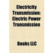 Electricity Transmission : Electric Power Transmission by , 9781156751244