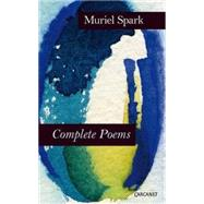 Complete Poems by Spark, Muriel, 9781784101244