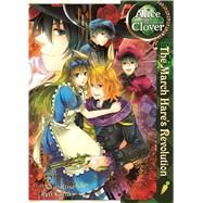 Alice in the Country of Clover: The March Hare's Revolution by QuinRose; Kazuki, Ryo, 9781626921245