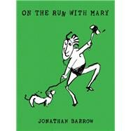 On the Run With Mary by Barrow, Jonathan, 9781939931245