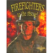Firefighters To The Rescue! by Kalman, Bobbie, 9780778721246
