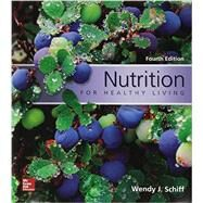 Nutrition For Healthy Living with Connect Access Card by Schiff, Wendy, 9781259621246