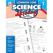 Common Core Science 4 Today, Grade 1: Daily Skill Practice by Rompella, Natalie, 9781483811246