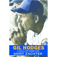 Gil Hodges: A Hall of Fame Life by Zachter, Mort, 9780803211247