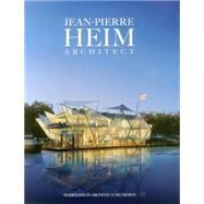 Jean-Pierre Heim Architect by Heim, Jean-pierre, 9780991181247