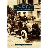 The San Jose Police Department by Carr, John, Jr.; Nunes, Jarrod J., 9781467131247