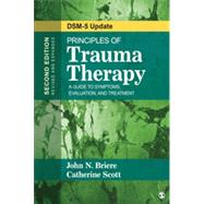 Principles of Trauma Therapy: A Guide to Symptoms, Evaluation, and Treatment: DSM-5 Update by Briere, John N.; Scott, Catherine, 9781483351247