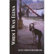 When I Was Elena by Hiltebrand, Ellen Urbani, 9781579621247