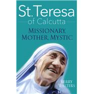 St. Teresa of Calcutta by Walters, Kerry, 9781632531247