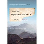 Beyond the First Draft: The Art of Fiction by Casey, John, 9780393351248