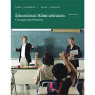 Educational Administration : Concepts and Practices by Lunenburg, Fred C.; Ornstein, Allan C., 9781111301248