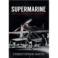 Supermarine by Smith, Christopher, 9781445651248