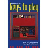Keys to Play by Moseley, Roger, 9780520291249