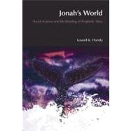 Jonah's World: Social Science and the Reading of Prophetic Story by Handy,Lowell K., 9781845531249