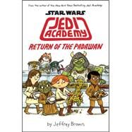 Star Wars: Jedi Academy, Return of the Padawan (Book 2) by Brown, Jeffrey, 9780545621250