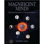 Magnificent Minds by Noyce, Pendred, 9781943431250