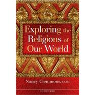 Exploring the Religions of Our World by Clemmons, Nancy, 9781594711251