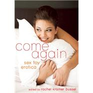 Come Again Sex Toy Erotica by Bussel, Rachel Kramer, 9781627781251
