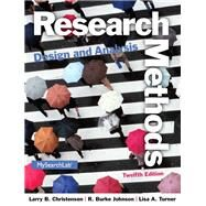 Research Methods, Design, and Analysis by Christensen, Larry B.; Johnson, R. Burke; Turner, Lisa A., 9780205961252