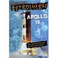 Apollo 13 (Totally True Adventures) by ZOEHFELD, KATHLEEN WEIDNERLOWE, WESLEY, 9780385391252