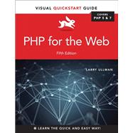 PHP for the Web Visual QuickStart Guide by Ullman, Larry, 9780134291253